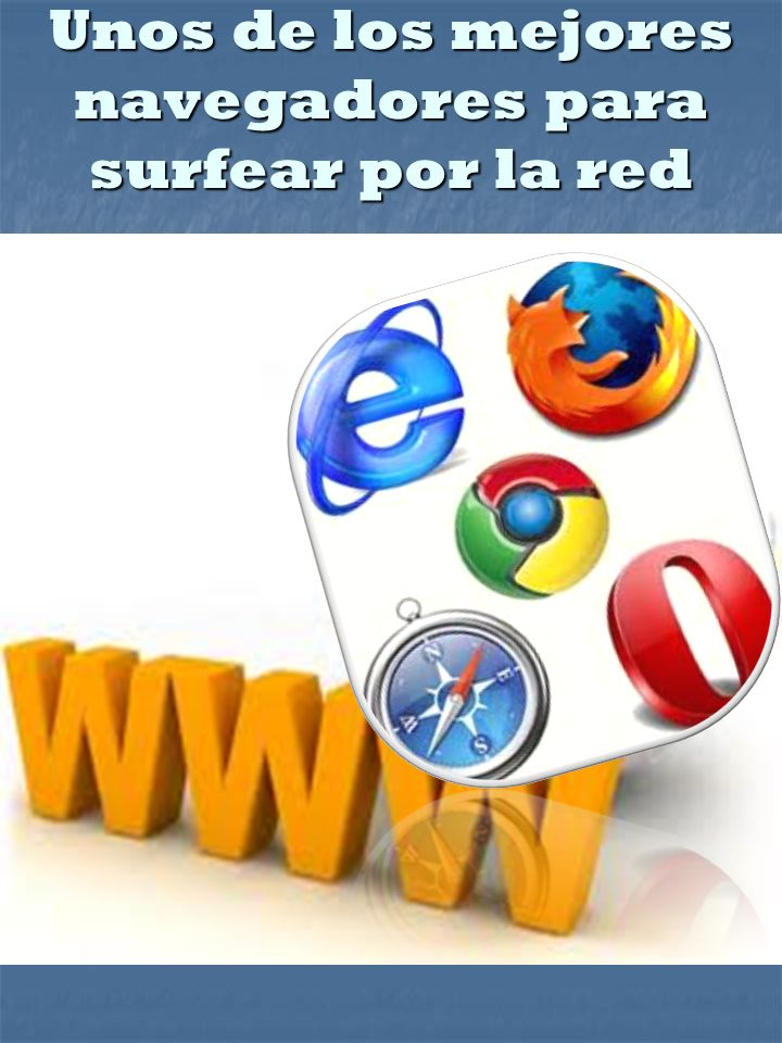 Unos de los mejores navegadores para surfear por la red