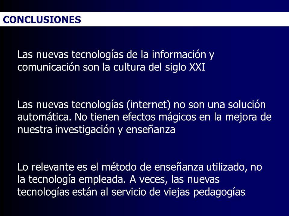 Las nuevas tecnologías de la información y comunicación son la cultura del siglo XXI Las nuevas tecnologías (internet) no son una solución automática.