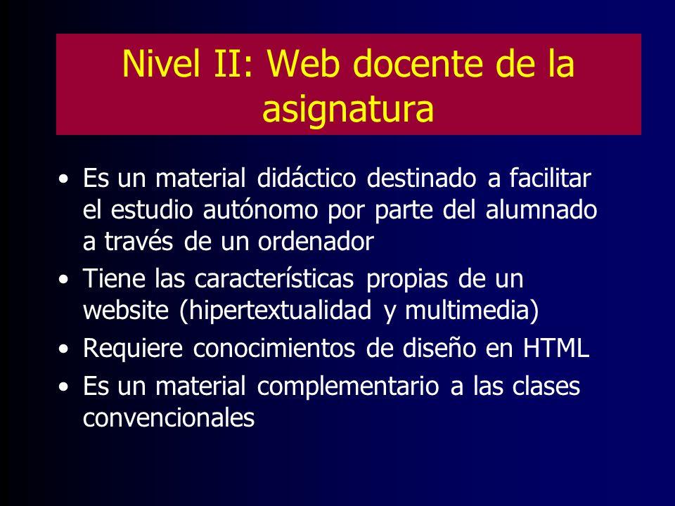 Nivel II: Web docente de la asignatura Es un material didáctico destinado a facilitar el estudio autónomo por parte del alumnado a través de un ordena