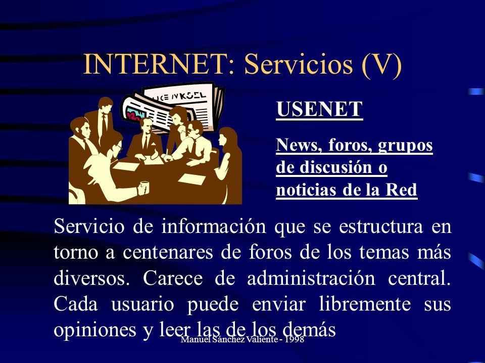 Manuel Sánchez Valiente - 1998 INTERNET: Servicios (V) USENET News, foros, grupos de discusión o noticias de la Red Servicio de información que se est