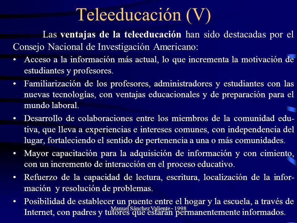 Manuel Sánchez Valiente - 1998 Teleeducación (V) Acceso a la información más actual, lo que incrementa la motivación de estudiantes y profesores. Fami