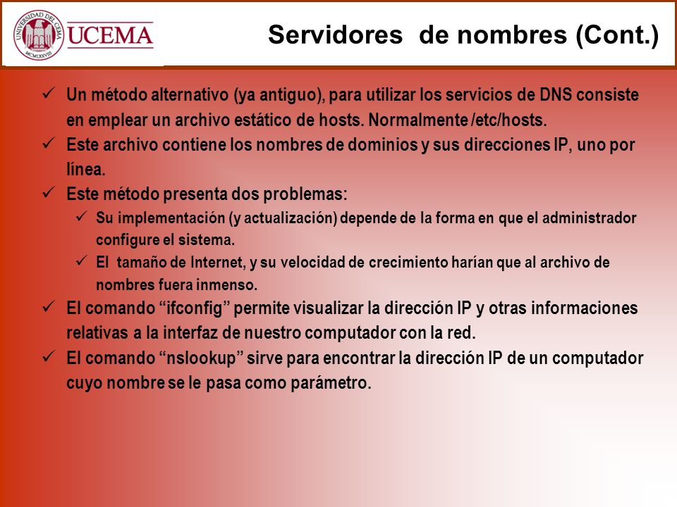 Un método alternativo (ya antiguo), para utilizar los servicios de DNS consiste en emplear un archivo estático de hosts.