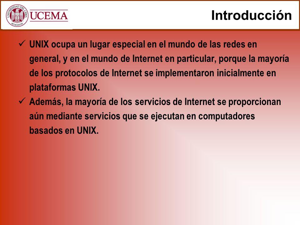 Introducción UNIX ocupa un lugar especial en el mundo de las redes en general, y en el mundo de Internet en particular, porque la mayoría de los proto