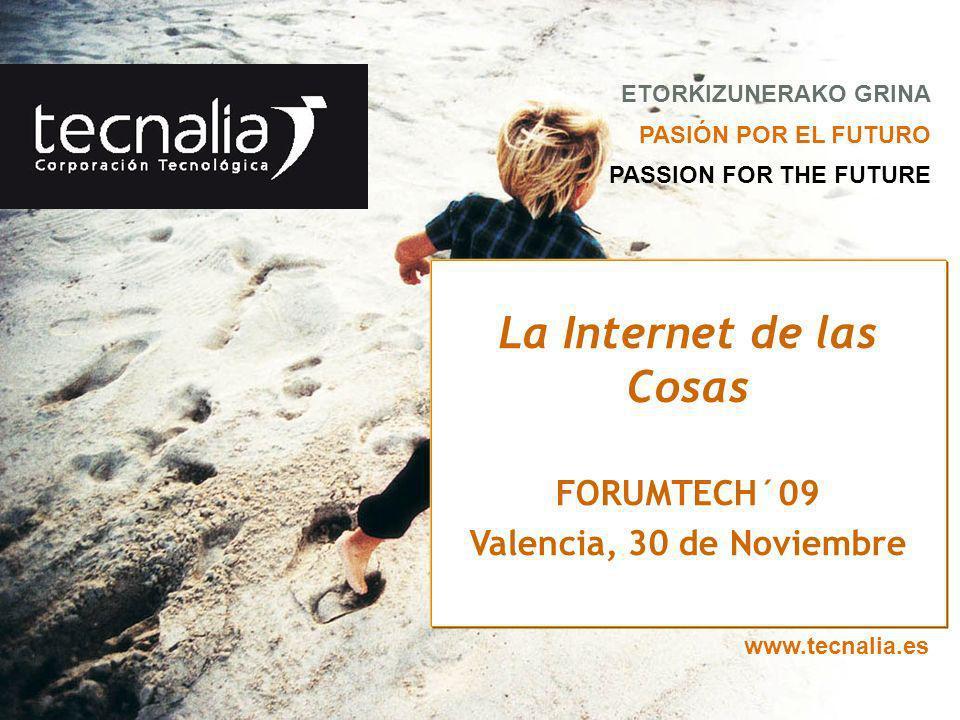 © TECNALIA 2009 12 Visión de la Internet del Futuro en la que los objetos físicos se conectarán mediante una red lo que les permitirá tener un papel activo en la red, intercambiando información sobre ellos y su entorno.