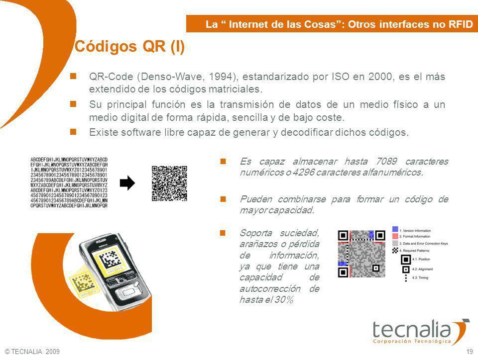 © TECNALIA 2009 19 Códigos QR (I) La Internet de las Cosas: Otros interfaces no RFID QR-Code (Denso-Wave, 1994), estandarizado por ISO en 2000, es el