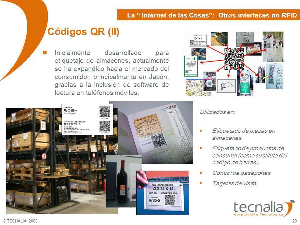 © TECNALIA 2009 20 Códigos QR (II) Inicialmente desarrollado para etiquetaje de almacenes, actualmente se ha expandido hacia el mercado del consumidor