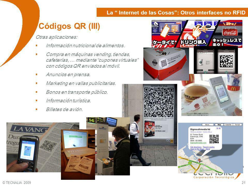 © TECNALIA 2009 21 Códigos QR (III) Otras aplicaciones: Información nutricional de alimentos. Compra en máquinas vending, tiendas, cafeterías, … media