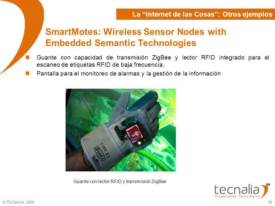 © TECNALIA 2009 25 Guante con capacidad de transmisión ZigBee y lector RFID integrado para el escaneo de etiquetas RFID de baja frecuencia. Pantalla p
