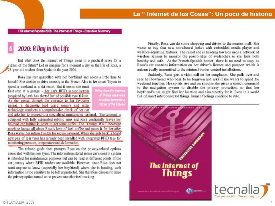 © TECNALIA 2009 7 La Internet de las Cosas: Un poco de historia
