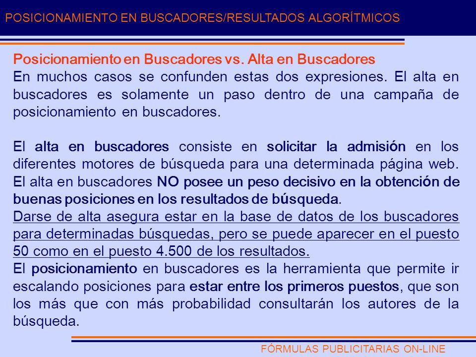 FÓRMULAS PUBLICITARIAS ON-LINE POSICIONAMIENTO EN BUSCADORES/RESULTADOS ALGORÍTMICOS Posicionamiento en Buscadores vs.