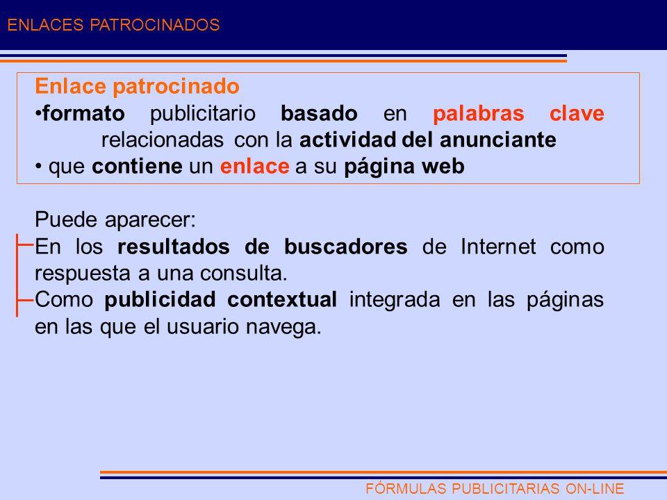 FÓRMULAS PUBLICITARIAS ON-LINE POSICIONAMIENTO EN BUSCADORES/RESULTADOS ALGORÍTMICOS ENLACES PATROCINADOS