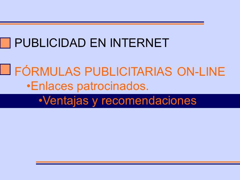 PUBLICIDAD EN INTERNET FÓRMULAS PUBLICITARIAS ON-LINE Enlaces patrocinados.