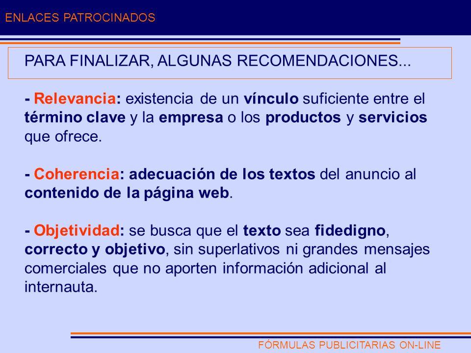 FÓRMULAS PUBLICITARIAS ON-LINE ENLACES PATROCINADOS PARA FINALIZAR, ALGUNAS RECOMENDACIONES...