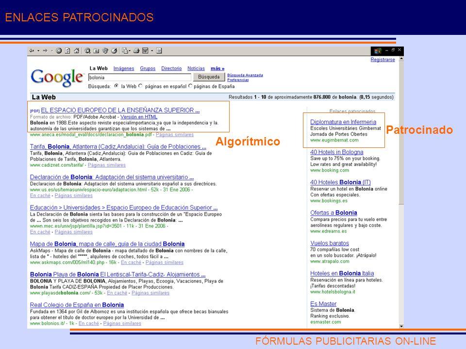 FÓRMULAS PUBLICITARIAS ON-LINE ENLACES PATROCINADOS Algorítmico Patrocinado