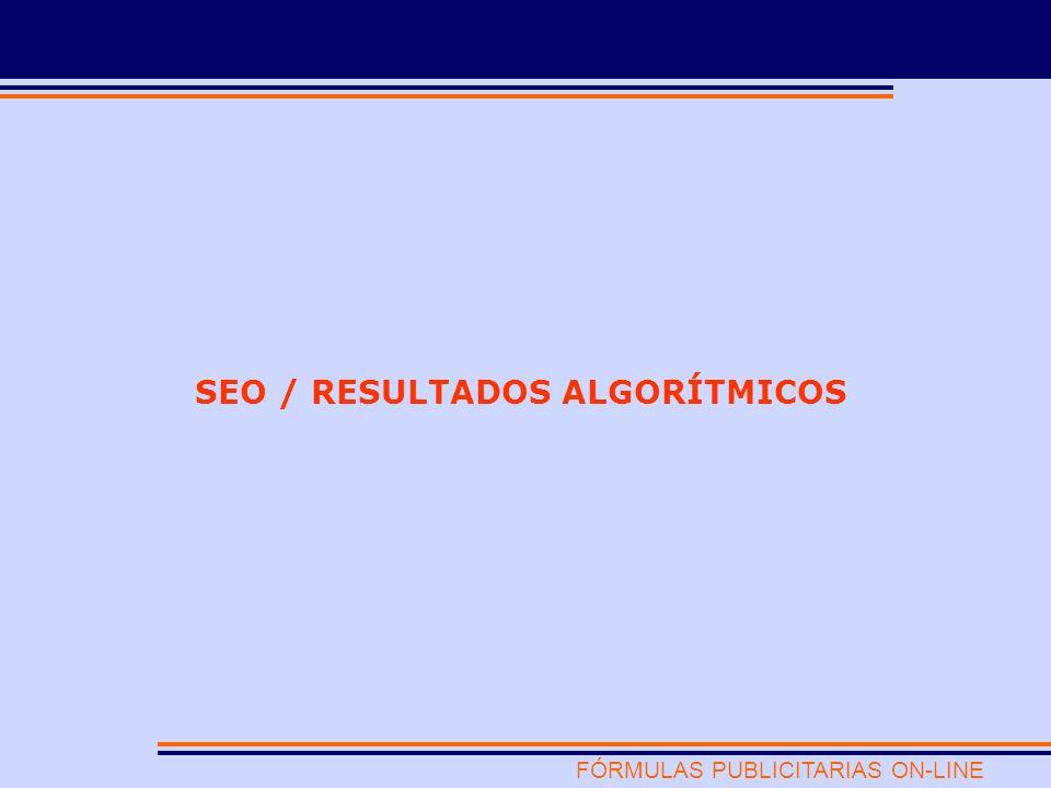 FÓRMULAS PUBLICITARIAS ON-LINE POSICIONAMIENTO EN BUSCADORES/RESULTADOS ALGORÍTMICOS El título de la página web es el factor más importante para la optimización de una página web que se desea posicionar.