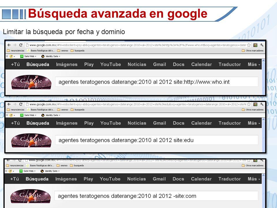 Búsqueda avanzada en google Limitar la búsqueda por fecha y dominio