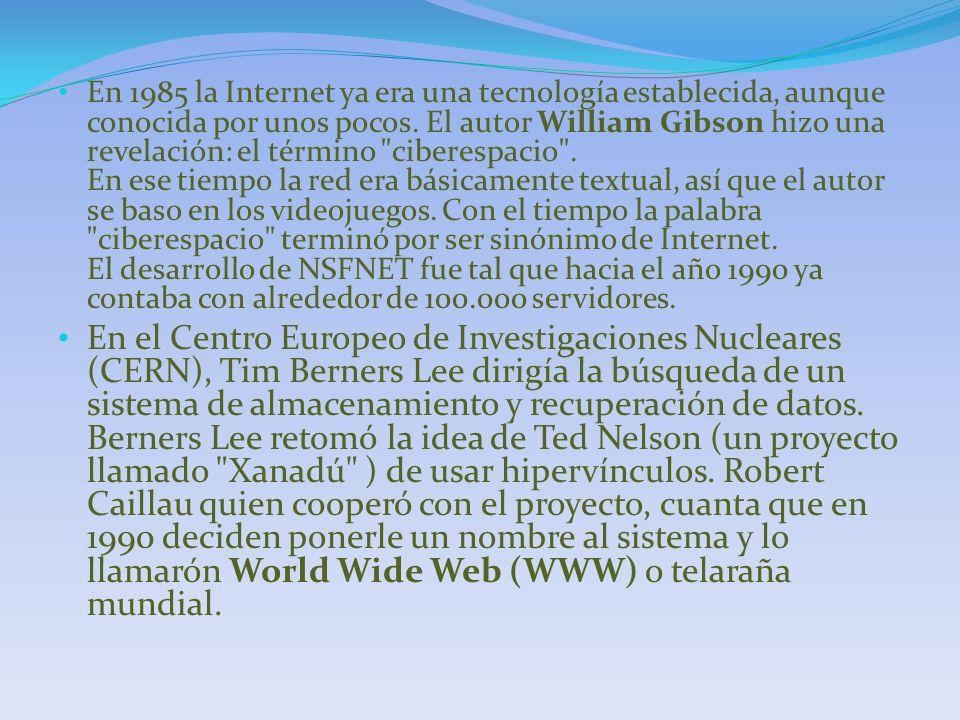 En 1985 la Internet ya era una tecnología establecida, aunque conocida por unos pocos. El autor William Gibson hizo una revelación: el término