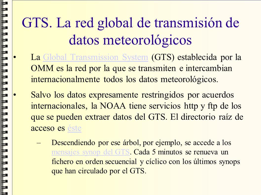 GTS. La red global de transmisión de datos meteorológicos La Global Transmission System (GTS) establecida por la OMM es la red por la que se transmite