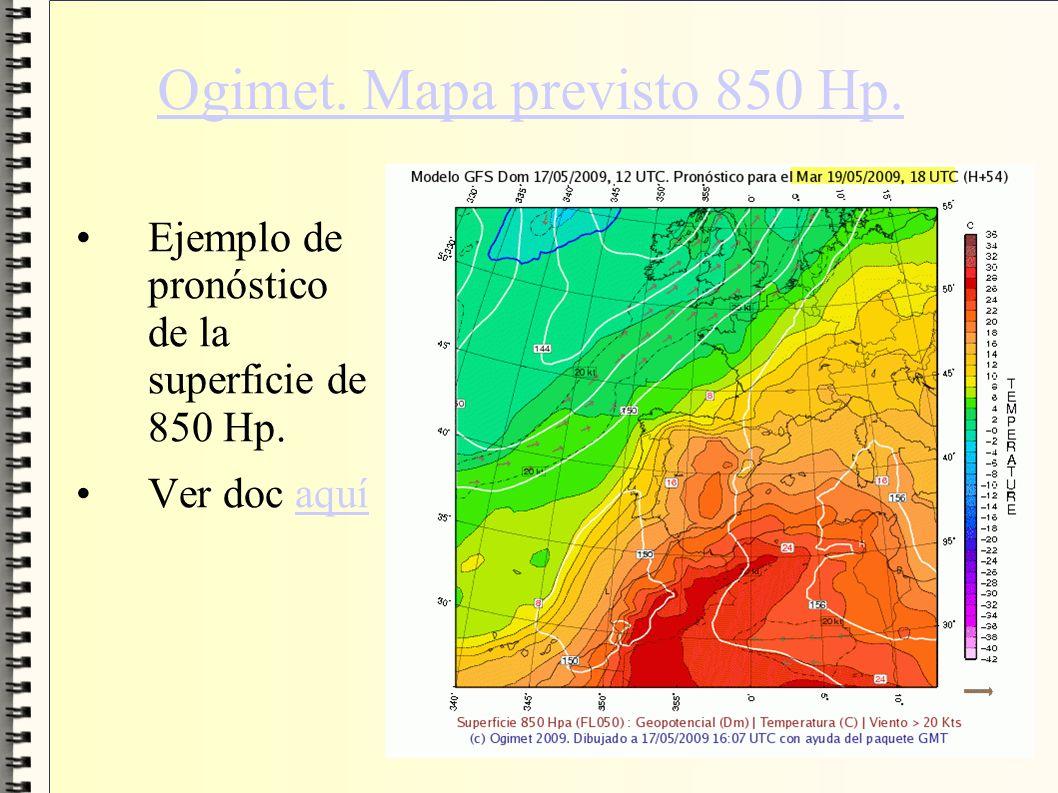 Ogimet. Mapa previsto 850 Hp. Ejemplo de pronóstico de la superficie de 850 Hp. Ver doc aquíaquí