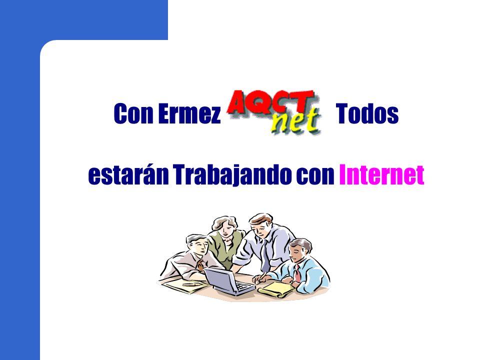 Con Ermez Todos estarán Trabajando con Internet
