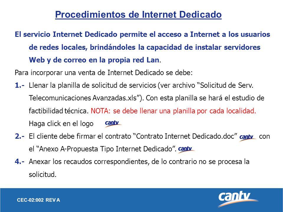CEC-02:002 REV A El servicio Internet Dedicado permite el acceso a Internet a los usuarios de redes locales, brindándoles la capacidad de instalar ser