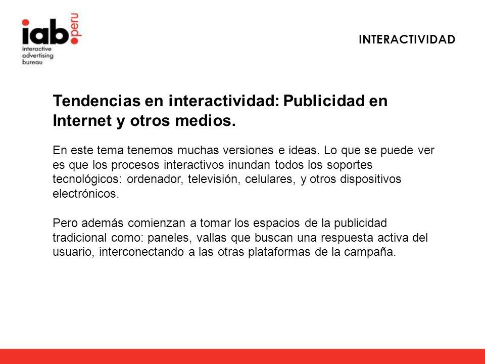 INTERACTIVIDAD Tendencias en interactividad: Publicidad en Internet y otros medios.