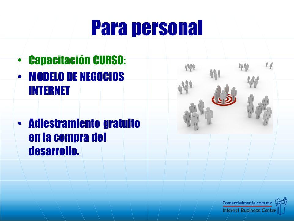 Para personal Capacitación CURSO: MODELO DE NEGOCIOS INTERNET Adiestramiento gratuito en la compra del desarrollo.