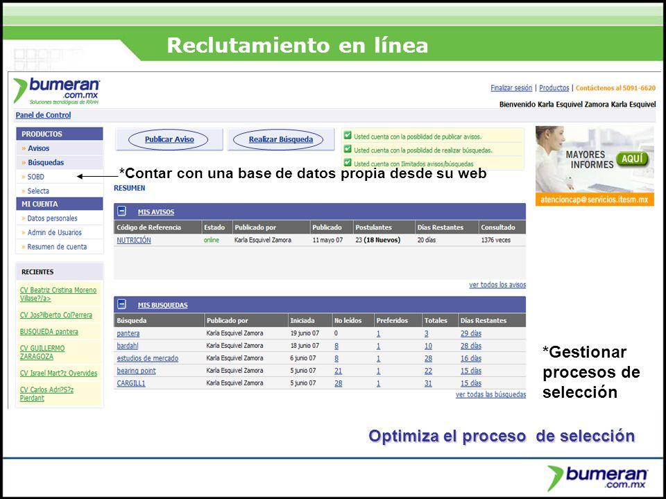 ¿Porqué buscar en internet? Reclutamiento en línea Optimiza el proceso de selección *Contar con una base de datos propia desde su web *Gestionar proce
