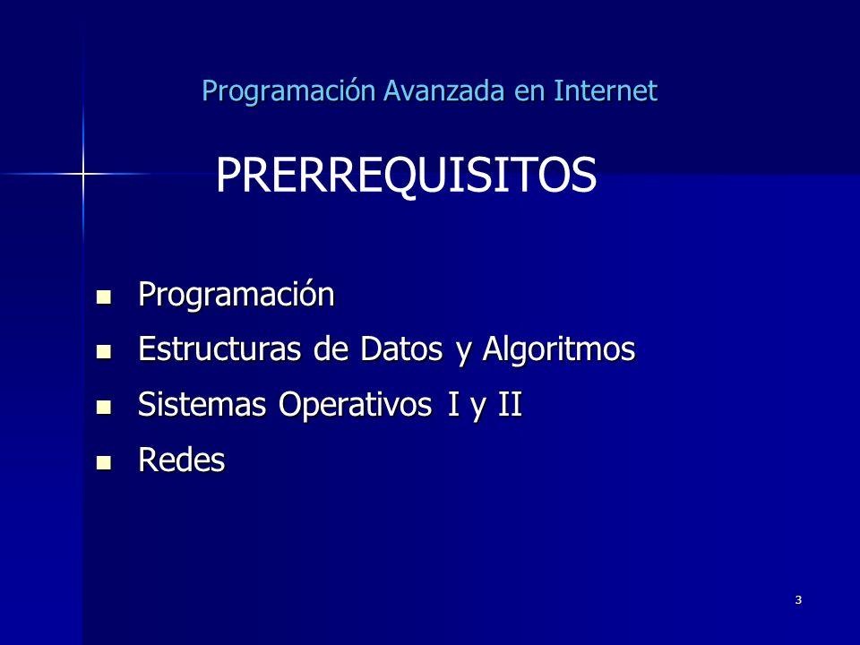 14 Programación Avanzada en Internet Examen escrito, en el que se evalúan conocimientos de teoría y prácticas, peso sobre la nota final 30%.