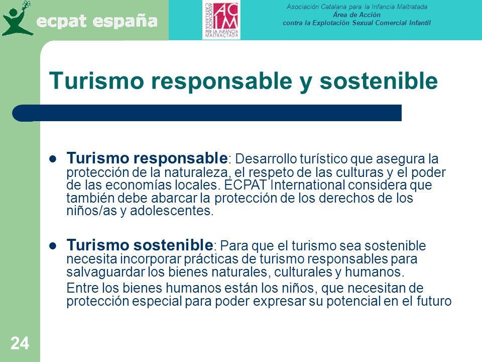 Asociación Catalana para la Infancia Maltratada Área de Acción contra la Explotación Sexual Comercial Infantil 24 Turismo responsable y sostenible Tur