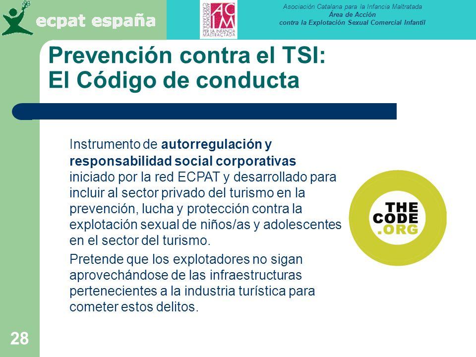 Asociación Catalana para la Infancia Maltratada Área de Acción contra la Explotación Sexual Comercial Infantil 28 Prevención contra el TSI: El Código