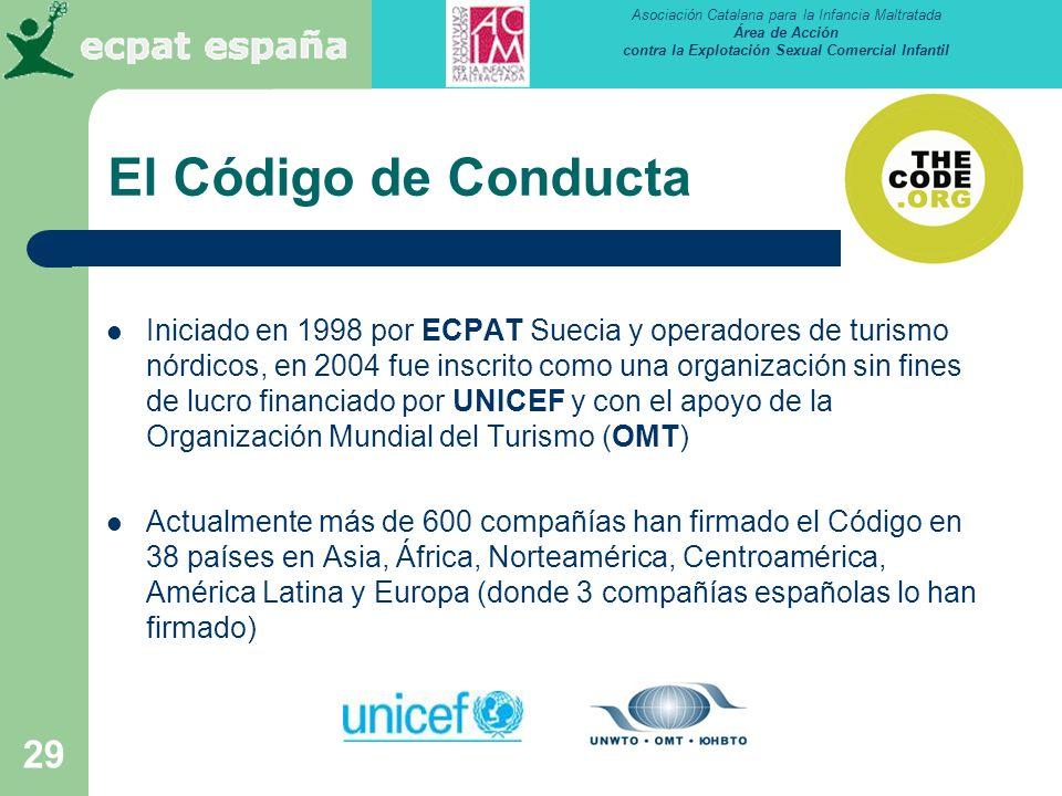 Asociación Catalana para la Infancia Maltratada Área de Acción contra la Explotación Sexual Comercial Infantil 29 El Código de Conducta Iniciado en 19