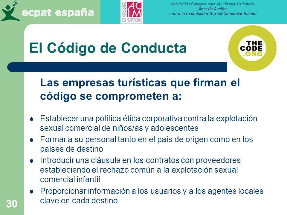Asociación Catalana para la Infancia Maltratada Área de Acción contra la Explotación Sexual Comercial Infantil 30 El Código de Conducta Las empresas t