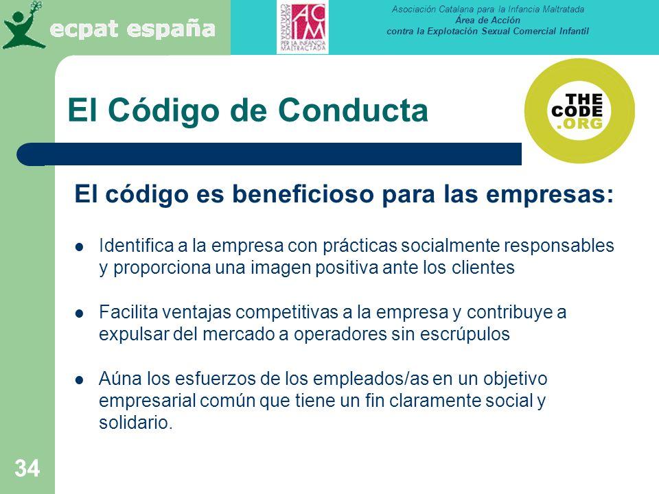 Asociación Catalana para la Infancia Maltratada Área de Acción contra la Explotación Sexual Comercial Infantil 34 El Código de Conducta El código es b