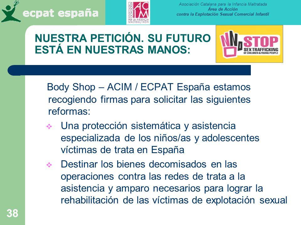 Asociación Catalana para la Infancia Maltratada Área de Acción contra la Explotación Sexual Comercial Infantil 38 Body Shop – ACIM / ECPAT España esta
