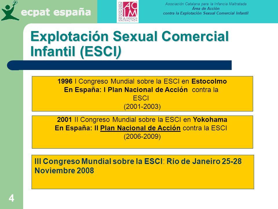 Asociación Catalana para la Infancia Maltratada Área de Acción contra la Explotación Sexual Comercial Infantil 4 Explotación Sexual Comercial Infantil