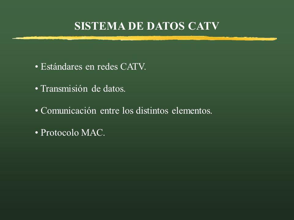 Estándares en redes CATV Existen estándares que especifican la utilización de redes CATV para la transmisión de datos.