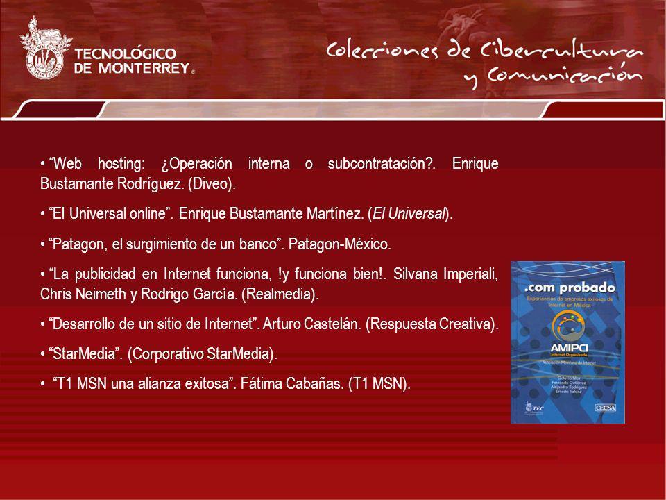 Web hosting: ¿Operación interna o subcontratación?. Enrique Bustamante Rodríguez. (Diveo). El Universal online. Enrique Bustamante Martínez. ( El Univ