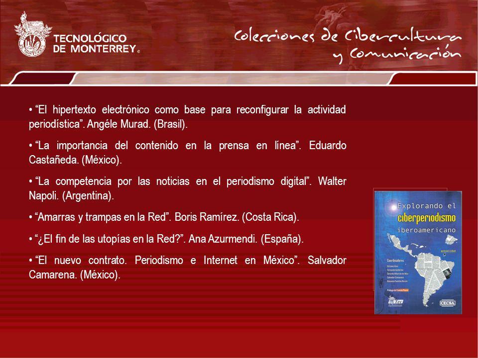 El hipertexto electrónico como base para reconfigurar la actividad periodística. Angéle Murad. (Brasil). La importancia del contenido en la prensa en