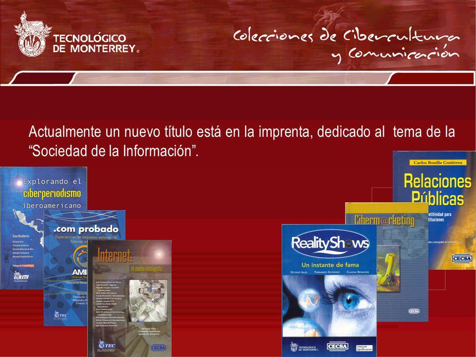 Actualmente un nuevo título está en la imprenta, dedicado al tema de la Sociedad de la Información.