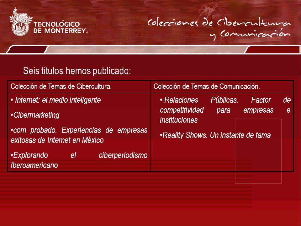 Colección de Temas de Cibercultura.Colección de Temas de Comunicación. Internet: el medio inteligente Cibermarketing com probado. Experiencias de empr