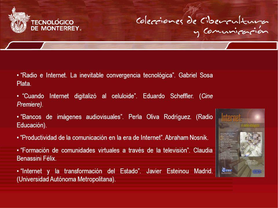Radio e Internet. La inevitable convergencia tecnológica. Gabriel Sosa Plata. Cuando Internet digitalizó al celuloide. Eduardo Scheffler. ( Cine Premi