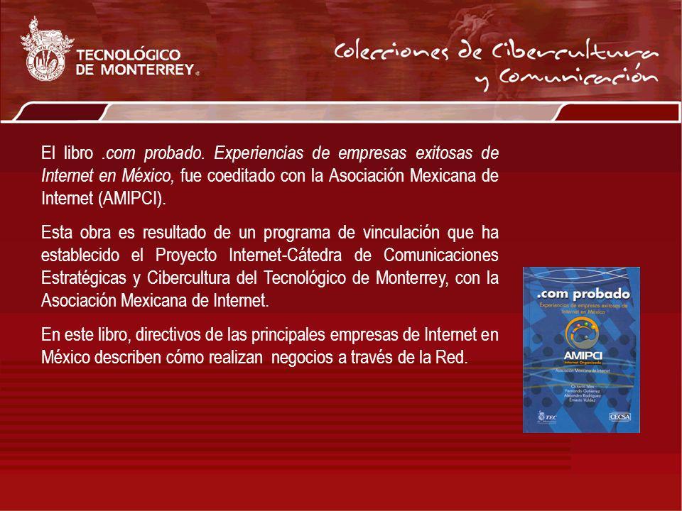 El libro.com probado. Experiencias de empresas exitosas de Internet en México, fue coeditado con la Asociación Mexicana de Internet (AMIPCI). Esta obr