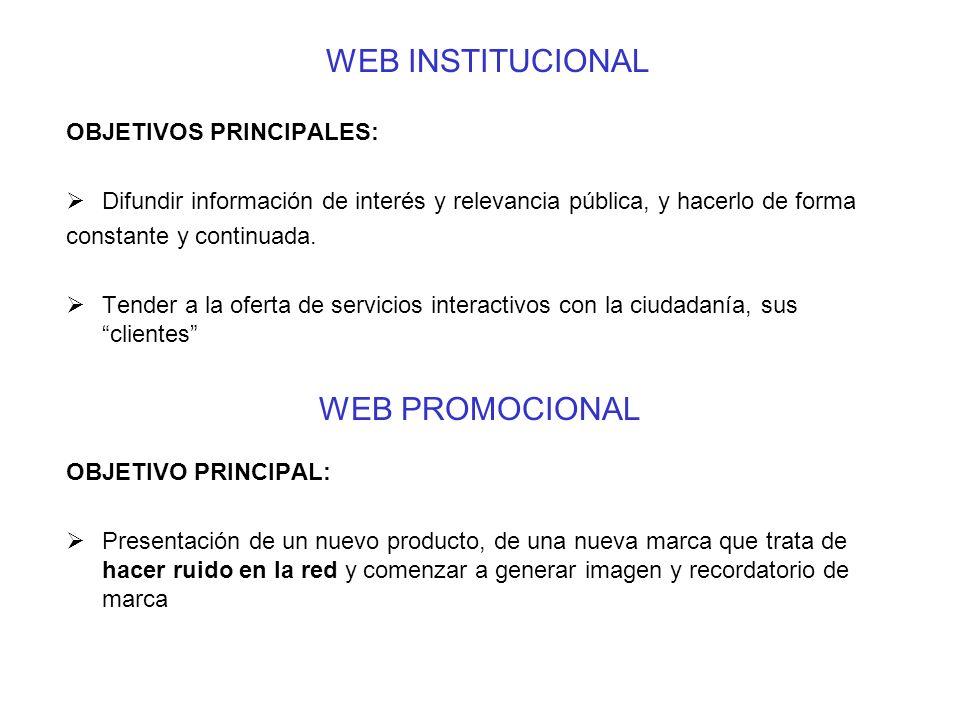 WEB INSTITUCIONAL OBJETIVOS PRINCIPALES: Difundir información de interés y relevancia pública, y hacerlo de forma constante y continuada. Tender a la
