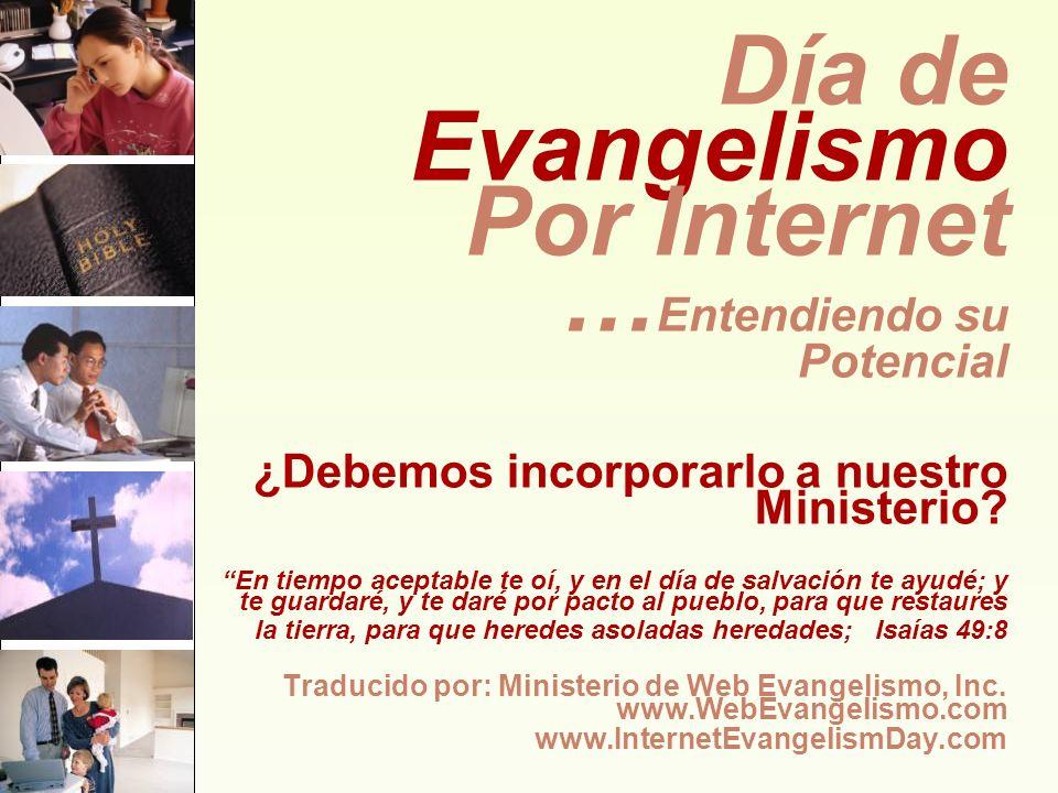 Día de Evangelismo Por Internet … Entendiendo su Potencial ¿Debemos incorporarlo a nuestro Ministerio? En tiempo aceptable te oí, y en el día de salva
