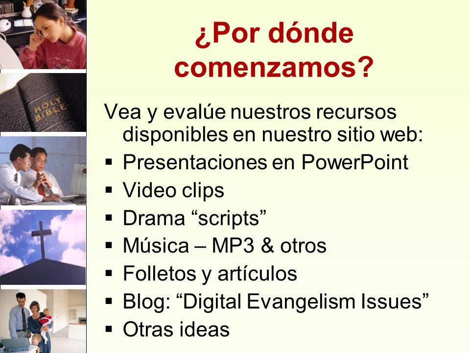 ¿Por dónde comenzamos? Vea y evalúe nuestros recursos disponibles en nuestro sitio web: Presentaciones en PowerPoint Video clips Drama scripts Música