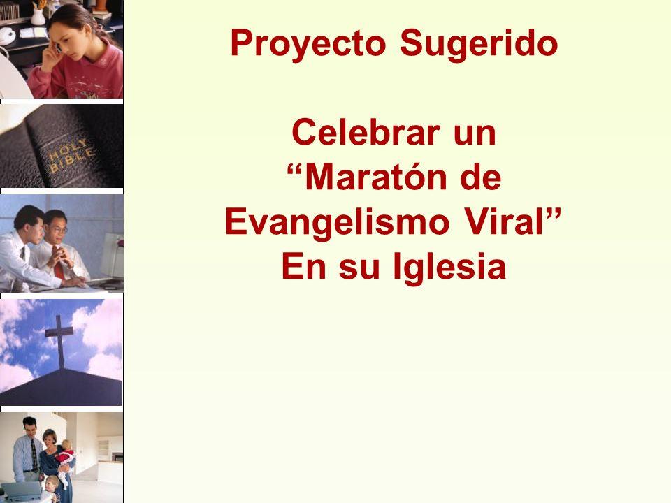 Proyecto Sugerido Celebrar un Maratón de Evangelismo Viral En su Iglesia