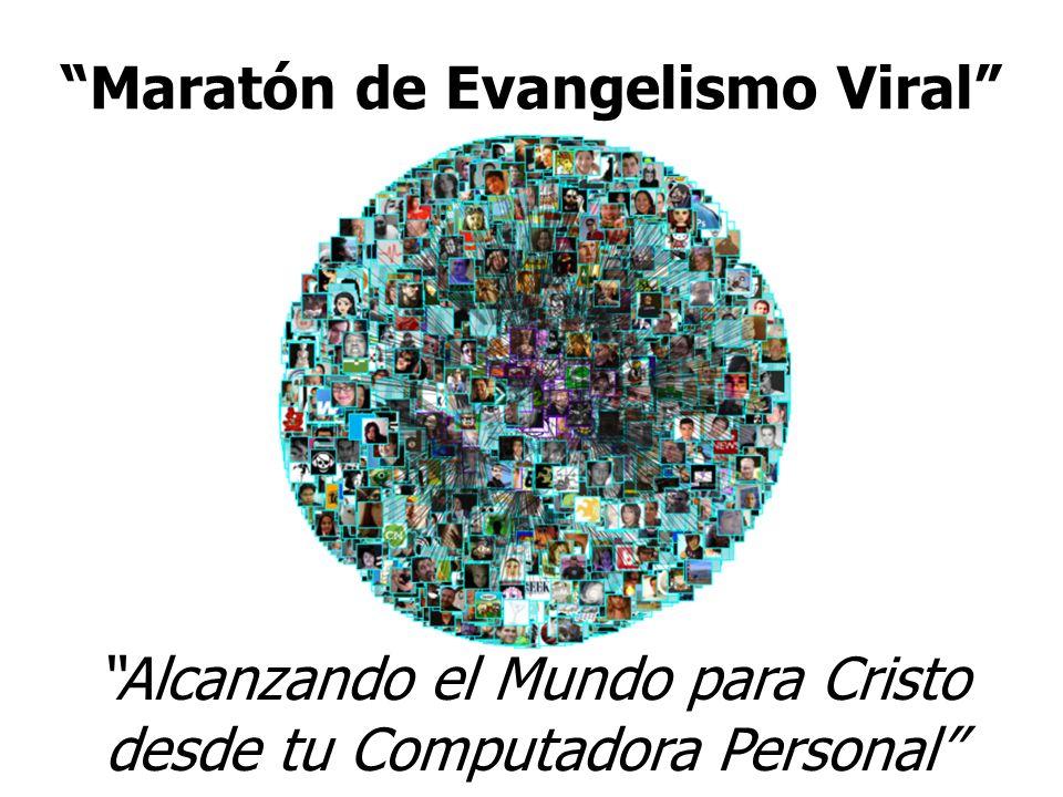 Maratón de Evangelismo Viral Alcanzando el Mudno Alcanzando el Mundo para Cristo desde tu Computadora Personal