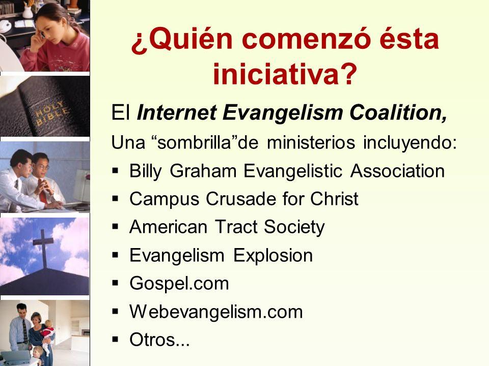 ¿Quién comenzó ésta iniciativa? El Internet Evangelism Coalition, Una sombrillade ministerios incluyendo: Billy Graham Evangelistic Association Campus