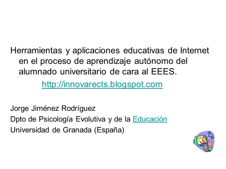 Herramientas y aplicaciones educativas de Internet en el proceso de aprendizaje autónomo del alumnado universitario de cara al EEES. http://innovarect